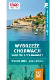 Ok�adka - Wybrze�e Chorwacji, S�owenii i Czarnog�ry. B��kitne zatoki i owoce morza. Przewodnik rekreacyjny. Wydanie 3