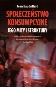 Okładka - Społeczeństwo konsumpcyjne. Jego mity i struktury