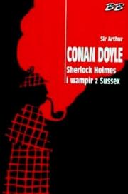 Ok�adka - Sherlock Holmes i wampir z Sussex