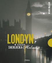 Ok�adka - Londyn w czasach Sherlocka Holmesa