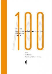 Ok�adka - 100/XX. Antologia polskiego reporta�u XX wieku. Tom 2