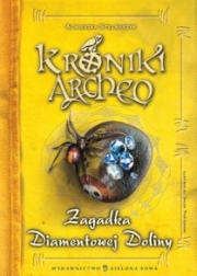 Ok�adka - Kroniki Archeo. Zagadka Diamentowej Doliny
