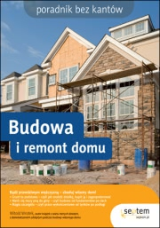 Ok�adka - Budowa i remont domu. Poradnik bez kant�w
