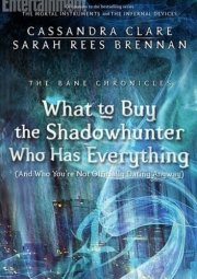 Ok�adka - What to Buy the Shadowhunter Who Has Everything (And Who You're Not Officially Dating Anyway)
