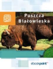 Okładka - Puszcza Białowieska. Miniprzewodnik