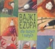 Ok�adka - Bajki Ezopa dla du�ych i ma�ych