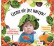 Ok�adka - Czemu nie jesz warzyw? Kuchnia wegetaria�ska dla ca�ej rodziny –  smaczna i zdrowa