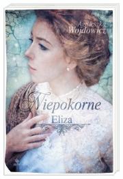 Okładka - Niepokorne. Eliza
