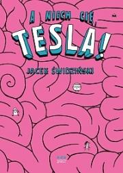 Ok�adka - A niech Ci�, Tesla!