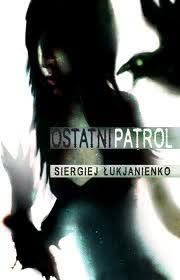 Ok�adka - Ostatni patrol