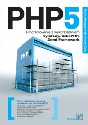Ok�adka - PHP5. Programowanie z wykorzystaniem Symfony, CakePHP, Zend Framework