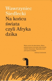 Okładka - Na końcu świata, czyli Afryka dzika