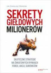 Ok�adka - Sekrety gie�dowych milioner�w Skuteczne strategie na �wiatowych rynkach Forex, akcji, surowc�w