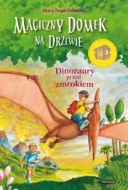 Ok�adka - Magiczny domek na drzewie. Dinozaury przed zmrokiem