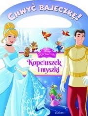Ok�adka - Disney Ksi�niczka. Chwy� bajeczk�! Kopciuszek i myszki