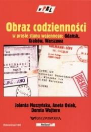 Ok�adka - Obraz codzienno�ci w prasie stanu wojennego: Gda�sk, Krak�w, Warszawa