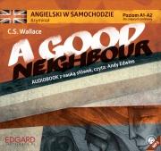 Ok�adka - Angielski w samochodzie - Krymina� A Good Neighbour. Audiobook