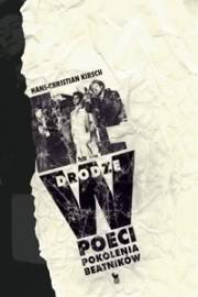 Ok�adka - W drodze. Poeci pokolenia beatnik�w