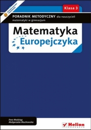 Ok�adka - Matematyka Europejczyka. Poradnik metodyczny dla nauczycieli matematyki w gimnazjum. Klasa 3