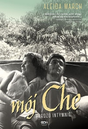 Okładka - Mój Che. Bardzo intymnie