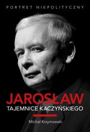 Ok�adka - Jaros�aw. Tajemnice Kaczy�skiego