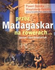 Ok�adka -  Przez Madagaskar na rowerach... pieszo i taxi-broussem