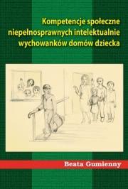 Ok�adka - Kompetencje spo�eczne niepe�nosprawnych intelektualnie wychowank�w dom�w dziecka