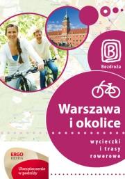 Ok�adka - Warszawa i okolice. Wycieczki i trasy rowerowe. Wydanie 1