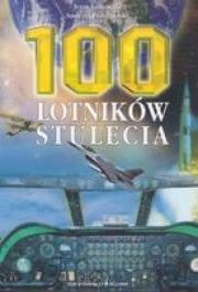 Ok�adka - 100 lotnik�w stulecia