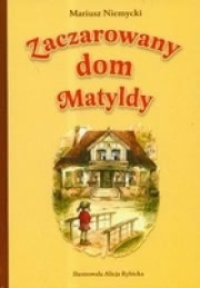 Ok�adka - Zaczarowany dom Matyldy