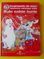 Ok�adka - By�o sobie �ycie: Encyklopedia dla dzieci. Tajemnice ludzkiego cia�a + DVD