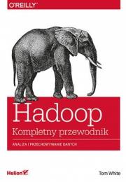 Ok�adka - Hadoop. Komplety przewodnik. Analiza i przechowywanie danych