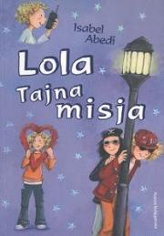 Ok�adka - Lola. Tajna misja