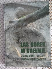 Ok�adka - Las Borek w Che�mie. Zapomniane miejsce zbrodni hitlerowskich