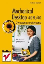 Ok�adka - Mechanical Desktop 4.0 PL/4.0. �wiczenia praktyczne