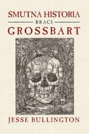 Ok�adka - Smutna historia braci Grossbart
