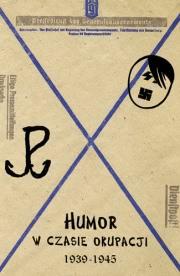 Ok�adka - Humor w czasie okupacji 1939–1945