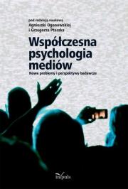 Ok�adka - Wsp�czesna psychologia medi�w. Nowe problemy i perspektywy badawcze