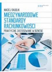 Ok�adka - Mi�dzynarodowe Standardy Rachunkowo�ci. Praktyczne zastosowanie w biznesie