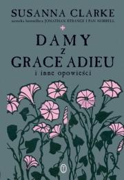 Okładka - Damy z Grace Adieu i inne opowieści