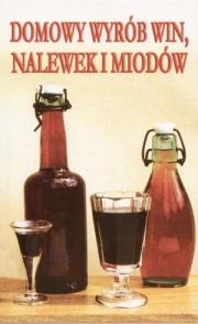 Ok�adka - Domowy wyr�b win, nalewek i miod�w