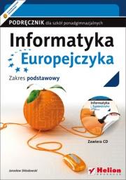 Ok�adka - Informatyka Europejczyka. Podr�cznik dla szk� ponadgimnazjalnych. Zakres podstawowy