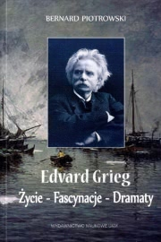 Ok�adka - Edvard Grieg. �ycie - Fascynacje - Dramaty