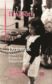 Ok�adka - Dziennik c�rki Fran�oisa Mitterranda. Ma�y dobry �o�nierzyk