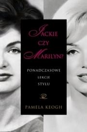 Ok�adka - Jackie czy Marilyn? Ponadczasowe lekcje stylu