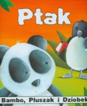 Ok�adka - Bambo, Pluszak i Dziobek. Ptak