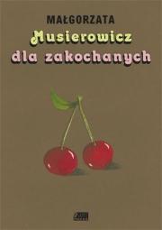 Ok�adka - Musierowicz dla zakochanych