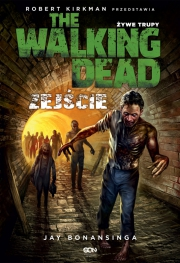 Ok�adka - The Walking Dead. �ywe Trupy. Zej�cie