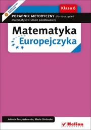 Okładka - Matematyka Europejczyka. Poradnik metodyczny dla nauczycieli matematyki w szkole podstawowej. Klasa 6