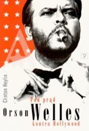 Ok�adka - Pod pr�d. Orson Welles kontra Hollywood